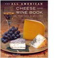 The All American Cheese & Wine Book